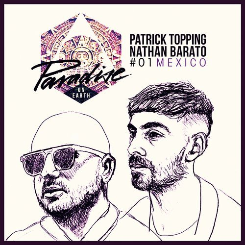 Paradise on Earth 01 Mexico mixed by Patrick Topping and Nathan Barato [HOTCCD008]